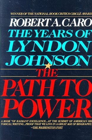 The Path to Power: The Years of Lyndon Johnson I 9780679729457