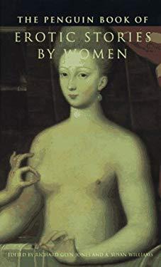 The Penguin Book of Erotic Stories by Women: 8 - Jones, Richard G. / Williams, A. Susan / Glyn-Jones, Richard