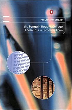 The Penguin Roget's College Thesaurus in Dictionary Form 9780670030163