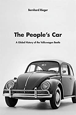 The People's Car: A Global History of the Volkswagen Beetle 9780674050914