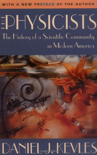 The Physicists: The History of a Scientific Community in Modern America, Revised Edition 9780674666566