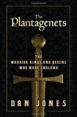 The Plantagenets: The Warrior Kings and Queens Who Made England 9780670026654