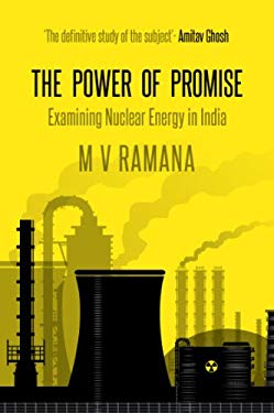 The Power of Promise: Examining Nuclear Energy in India 9780670081707
