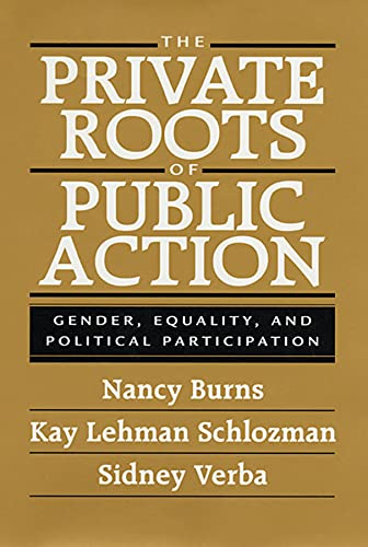 The Private Roots of Public Action: Gender, Equality, and Political Participation 9780674006607