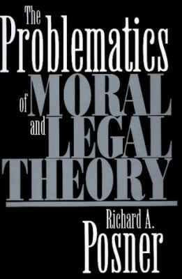 The Problematics of Moral and Legal Theory 9780674707719