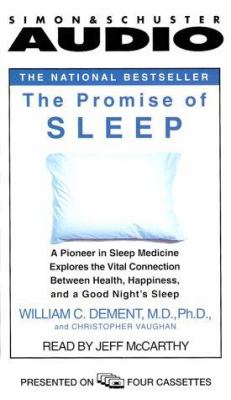 The Promise of Sleep: A Pioneer in Sleep Medicine Explores the Vital Connection Between Health, Happiness, and a Good Night's Sleep 9780671047269