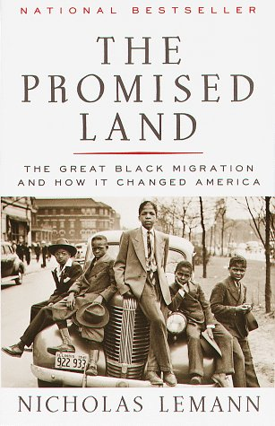The Promised Land: The Great Black Migration and How It Changed America 9780679733478