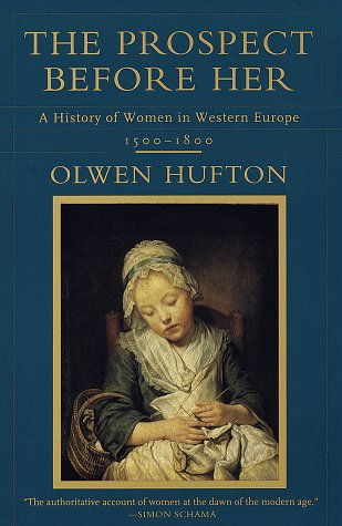 The Prospect Before Her: A History of Women in Western Europe, 1500 - 1800 9780679768180