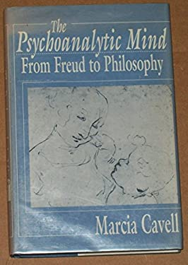 The Psychoanalytic Mind: From Freud to Philosophy 9780674720954