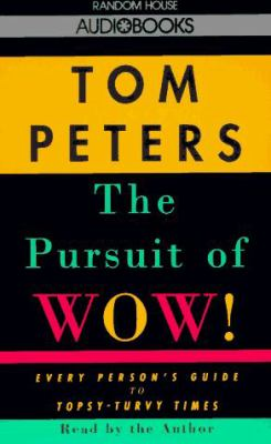 The Pursuit of Wow!: Every Person's Guide to Topsy-Turvy Times 9780679436560