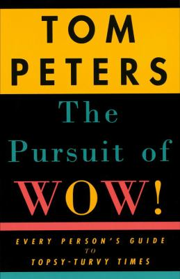 The Pursuit of Wow!: Every Person's Guide to Topsy-Turvy Times 9780679755555