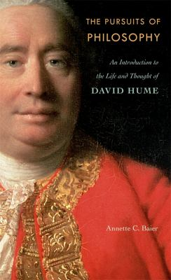The Pursuits of Philosophy: An Introduction to the Life and Thought of David Hume 9780674061682