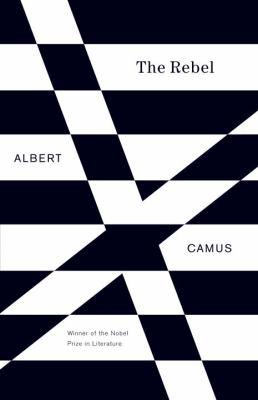 Rebel : An Essay on Man in Revolt