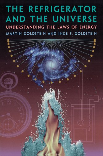 The Refrigerator and the Universe: Understanding the Laws of Energy 9780674753259