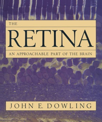 The Retina: An Approachable Part of the Brain 9780674766808