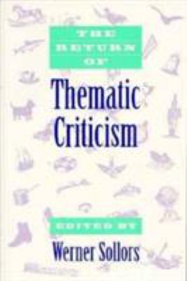 The Return of Thematic Criticism 9780674766877
