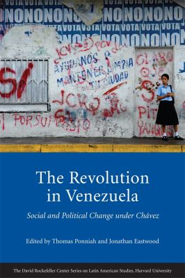 The Revolution in Venezuela: Social and Political Change Under Chavez 9780674061385