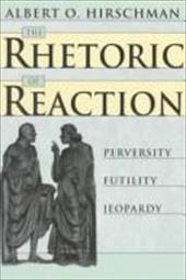 The Rhetoric of Reaction: Perversity, Futility, Jeopardy 2465901