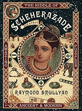 The Riddle of Scheherazade: And Other Amazing Puzzles, Ancient and Modern 9780679446347