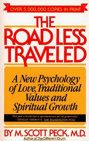 the view of love in scott pecks the road less traveled The road less traveled by scott peck part 2: love  for scott peck, love is the  magic ingredient that makes a disciplined life possible self love  the idea  that love is a decision/an act of will may seem totally absurd.