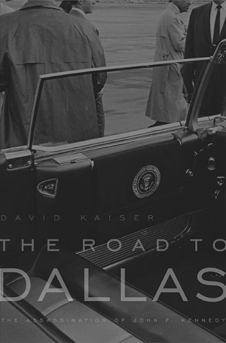 The Road to Dallas: The Assassination of John F. Kennedy 9780674027664