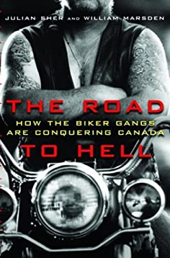 The Road to Hell: How the Biker Gangs Are Conquering Canada 9780676975987
