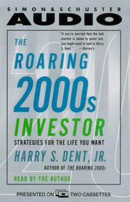 The Roaring 2000s Investor: Strategies for the Life You Want 9780671046545
