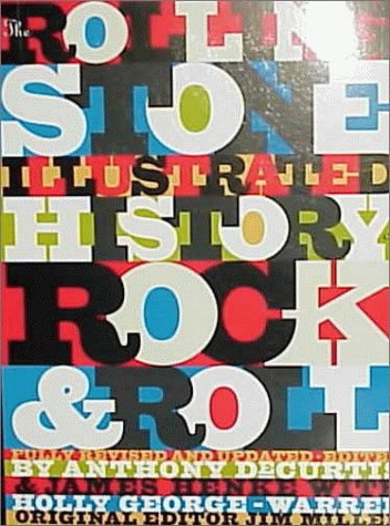 The Rolling Stone Illustrated History of Rock and Roll: The Definitive History of the Most Important Artists and Their Music 9780679737285