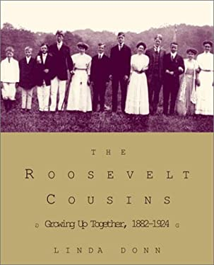 The Roosevelt Cousins: Growing Up Together, 1882-1924 9780679446378