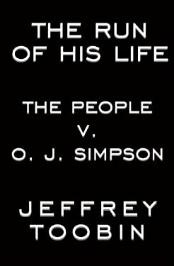 The Run of His Life: The People V. O.J. Simpson 9780679441700