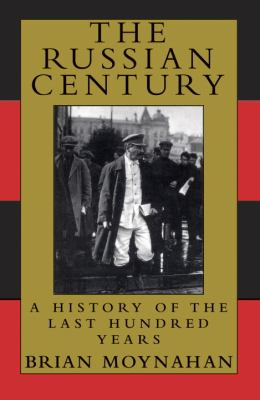 The Russian Century: A History of the Last Hundred Years 9780679764366