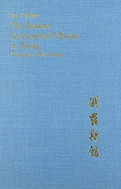 The Russian Ecclesiastical Mission in Peking During the Eighteenth Century 9780674781290