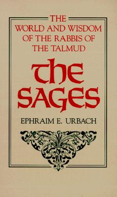 The Sages: Their Concepts and Beliefs 9780674785236