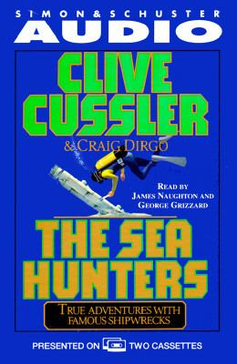The Sea Hunters True Life Adventures with Famous Shipwrecks: True Adventures with Famous Shipwrecks 9780671574192
