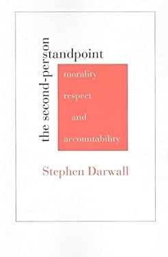 The Second-Person Standpoint: Morality, Respect, and Accountability 9780674034624