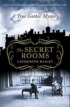 The Secret Rooms: A True Gothic Mystery 9780670917556