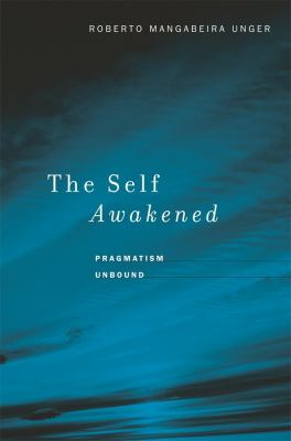 The Self Awakened: Pragmatism Unbound 9780674034969