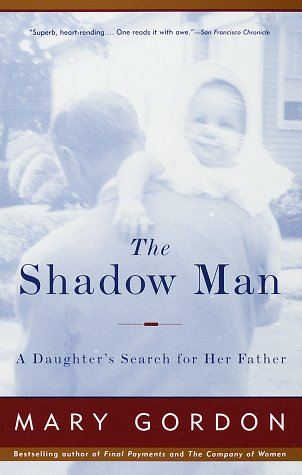 The Shadow Man: A Daughter's Search for Her Father 9780679749318