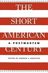 The Short American Century: A Postmortem 20773535
