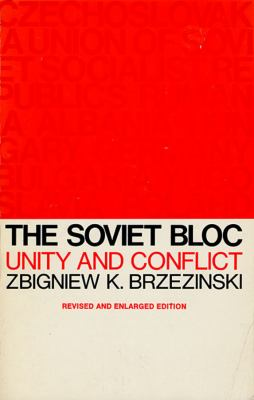The Soviet Bloc: Unity and Conflict, Revised and Enlarged Edition 9780674825482