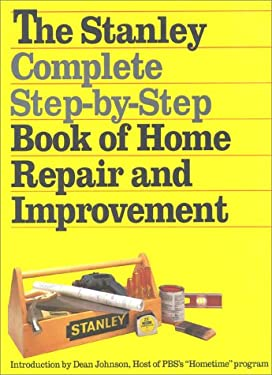 The Stanley Complete Step-By-Step Book of Home Repair and Improvement 9780671744427