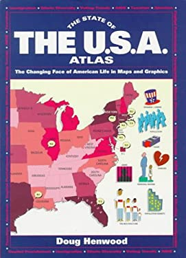The State of the U.S.A. Atlas: The Changing Face of American Life in Maps and Graphics 9780671796969