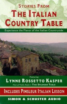 The Stories from the Italian Country Table: Exploring the Culture of Italian Farmhouse Cooking 9780671047023