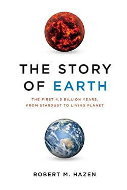The Story of Earth: The First 4.5 Billion Years, from Stardust to Living Planet 9780670023554