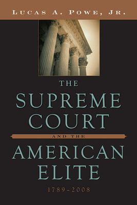 The Supreme Court and the American Elite, 1789-2008 9780674060418