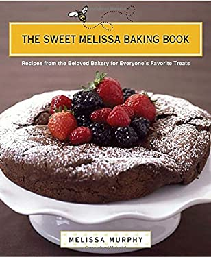 The Sweet Melissa Baking Book: Recipes from the Beloved Bakery for Everyone's Favorite Treats 9780670018741
