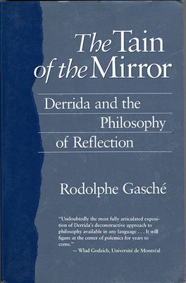 The Tain of the Mirror: Derrida and the Philosophy of Reflection 9780674867017