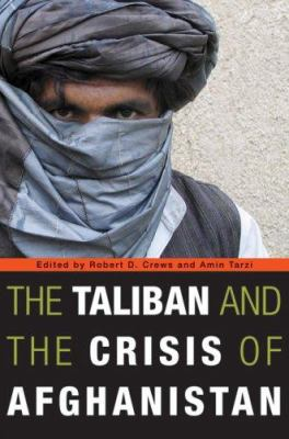The Taliban and the Crisis of Afghanistan 9780674026902