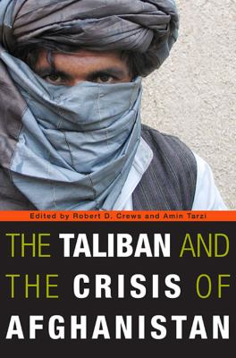 The Taliban and the Crisis of Afghanistan 9780674032248