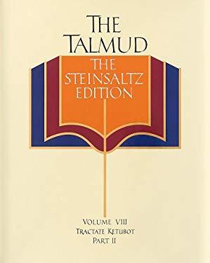 The Talmud: The Steinsaltz Edition, Volume 8 Ketubot, Part 2 9780679416326